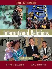 International Relations, 2013-2014 Update: 2012-2013 Update, Edition 10