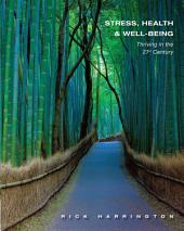 Stress, Health and Well-Being: Thriving in the 21st Century