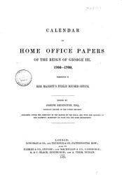 Calendar Of Home Office Papers Of The Reign Of George Iii Book PDF