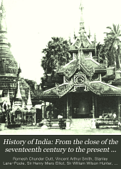 History of India: From the close of the seventeenth century to the present time, by Sir. A.C. Lyall