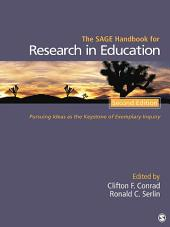 The SAGE Handbook for Research in Education: Pursuing Ideas as the Keystone of Exemplary Inquiry, Edition 2