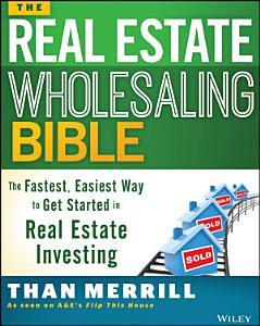 The Real Estate Wholesaling Bible PDF