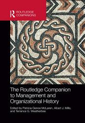 The Routledge Companion to Management and Organizational History PDF