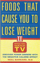 Foods That Cause You to Lose Weight While You Watch TV: Discover Power Dinners with The Negative Calorie Effect