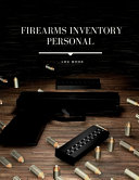 Firearms Inventory Personal Log Book