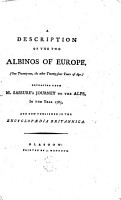 A Description of the Two Albinos of Europe   one Twenty one  the Other Twenty four Years of Age   Extracted from M  Sassure s Journey to the Alps  in the Year 1785  and Now Published in the Encyclop  dia Britannica PDF