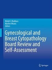 Gynecological and Breast Cytopathology Board Review and Self-Assessment