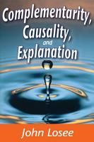 Complementarity  Causality  and Explanation PDF