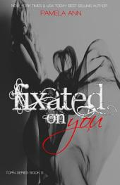 Fixated on You (Torn Series #5)