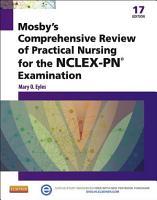 Mosby s Comprehensive Review of Practical Nursing for the NCLEX PN   Exam   E Book PDF