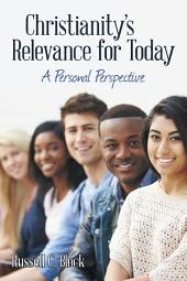 Christianity'S Relevance for Today: A Personal Perspective
