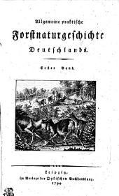 Allgemeine praktische Forstnaturgeschichte Deutschlands: Erster Band, Band 1