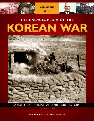 The Encyclopedia of the Korean War  A Political  Social  and Military History  2nd Edition  3 volumes  PDF