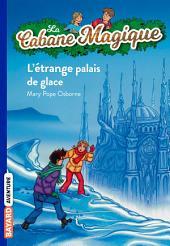 La Cabane Magique, Tome 27: L'étrange palais de glace
