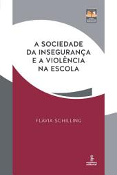 A SOCIEDADE DA INSEGURANCA E A VIOLENCIA NA ESCOLA