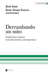 Derrumbando un mito: instituciones exitosas en Latinoamérica contemporánea