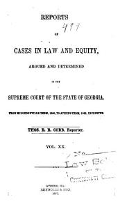 Reports of Cases in Law and Equity, Argued and Determined in the Supreme Court of the State of Georgia, in the Year ...: Volume 20