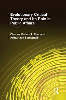 Evolutionary Critical Theory and Its Role in Public Affairs PDF