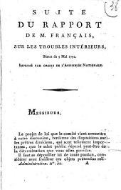 Suite du rapport de M. Français, sur les troubles intérieurs, séance du 5 mai 1792. Imprimé par ordre de l'Assemblée nationale