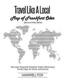 Travel Like a Local - Map of Frankfurt Oder (Black and White Edition): The Most Essential Frankfurt Oder (Germany) Travel Map for Every Adventure