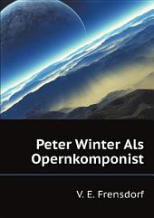Peter Winter Als Opernkomponist