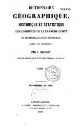 Dictionnaire géographique, historique et statistique des communes de la Franche-Comté et des hameaux qui en dépendent, classés par département. Tome premier [-VI] département du Jura