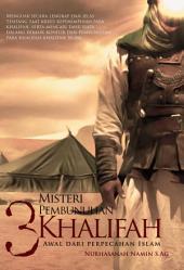 Misteri Pembunuh 3 Khalifah: Awal Dari Perpecahan Islam