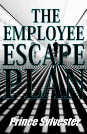 The Employee Escape Plan: Entrepreneurship is the Way of Escape