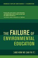 The Failure of Environmental Education  And How We Can Fix It  PDF