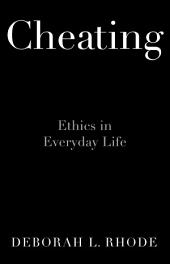 Cheating: Ethics in Everyday Life