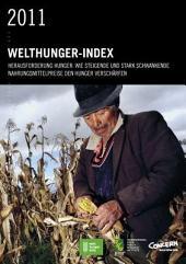 2011 Welthunger-Index Herausforderung hunger: Wie steigende und stark schwankende nahrungsmittelpreise den hunger verschärfen