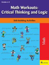 Math Workouts: Critical Thinking and Logic: Skill-Building Activities