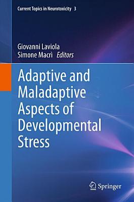 Adaptive and Maladaptive Aspects of Developmental Stress