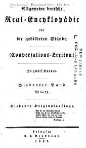 Allgemeine deutsche Real-Encyklopädie für die gebildeten Stände: Conversations-Lexikon, Band 7