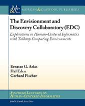 The Envisionment and Discovery Collaboratory (EDC): Explorations in Human-Centered Informatics with Tabletop Computing Environments