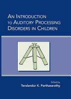 An Introduction to Auditory Processing Disorders in Children PDF