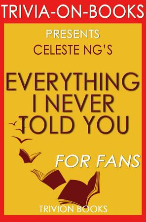 Everything I Never Told You  A Novel by Celeste Ng  Trivia On Books  PDF