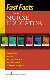 Fast Facts for the Nurse Educator: Selected Readings from the Fast Facts Book Series