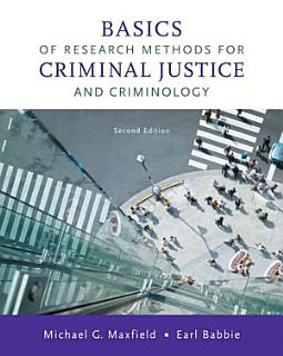 Basics of Research Methods for Criminal Justice and Criminology Book