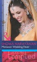 Monsoon Wedding Fever  Mills   Boon Modern Tempted  PDF