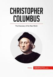 Christopher Columbus: The Discovery of the New World