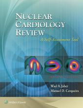 Nuclear Cardiology Review: A Self-Assessment Tool: Edition 2