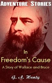 In Freedom's Cause - A Story of Wallace and Bruce: Big Adventurer