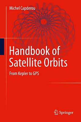 Handbook of Satellite Orbits