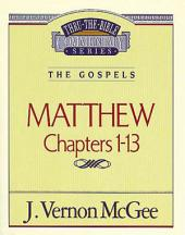 Matthew I: The Gospels (Matthew 1-13)