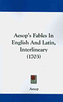 Aesop s Fables in English and Latin  Interlineary  1703  PDF