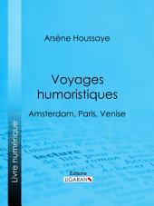 Voyages humoristiques: Amsterdam, Paris, Venise
