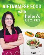 Vietnamese Food with Helen's Recipes