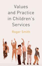 Values and Practice in Children's Services