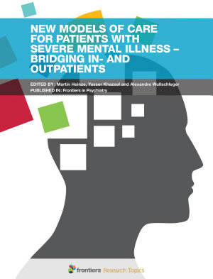New Models of Care for Patients with Severe Mental Illness     Bridging In  and Outpatients PDF